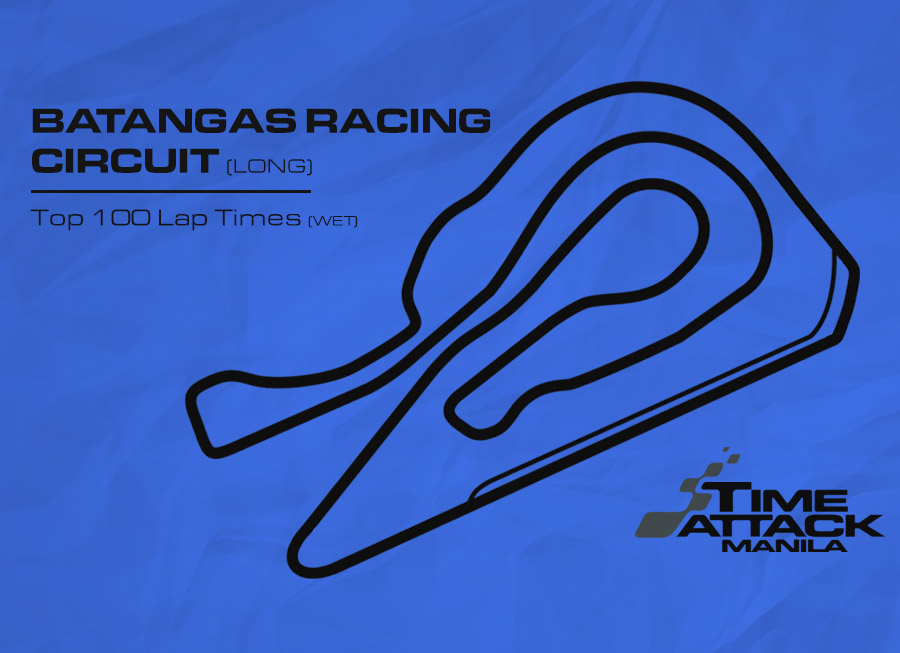 Batangas Racing Circuit (Long) | Top 100 Lap Times (Wet)